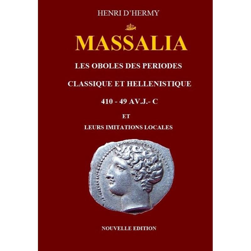 Massalia - Les oboles des périodes classique et hellenistique et leurs imitations locales