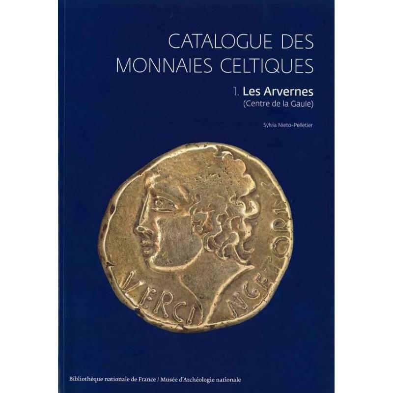 CATALOGUE DES MONNAIES CELTIQUES  1. LES ARVERNES (CENTRE DE LA GAULE)
