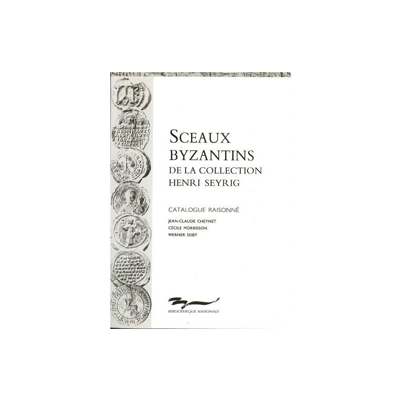 LES SCEAUX BYZANTINS DE LA COLLECTION HENRI SEYRIG