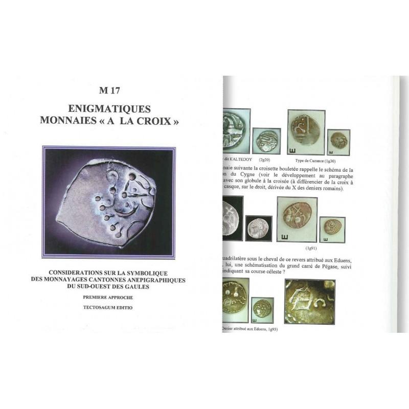 """Énigmatiques monnaies """"à la croix"""" -Considérations sur la symbolique des monnayages cantonnés..."""
