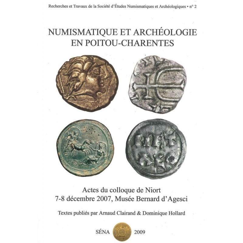 Numismatique & archéologie en Poitou-Charentes - Actes du colloque de Niort 7-8 décembre 2007 - Musée Bernard d'Agesci