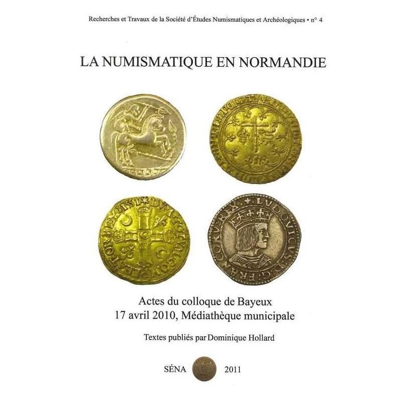 Numismatique & archéologie en Normandie - Actes du colloque de Bayeux 17 avril 2010