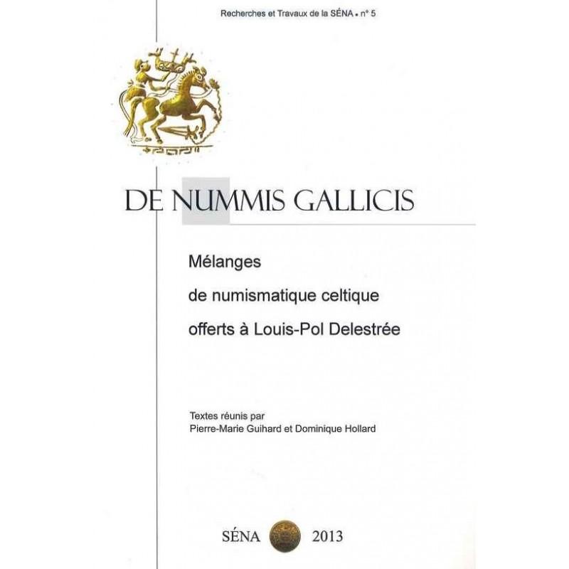 De Nummis Gallicis – Mélanges de numismatique celtiques offerts à Louis-Pol Delestrée
