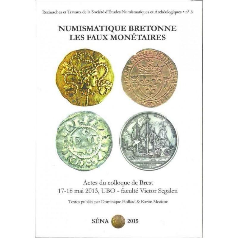 """""""Numismatique bretonne – Les faux monétaires"""" - Actes du Colloque de BREST"""