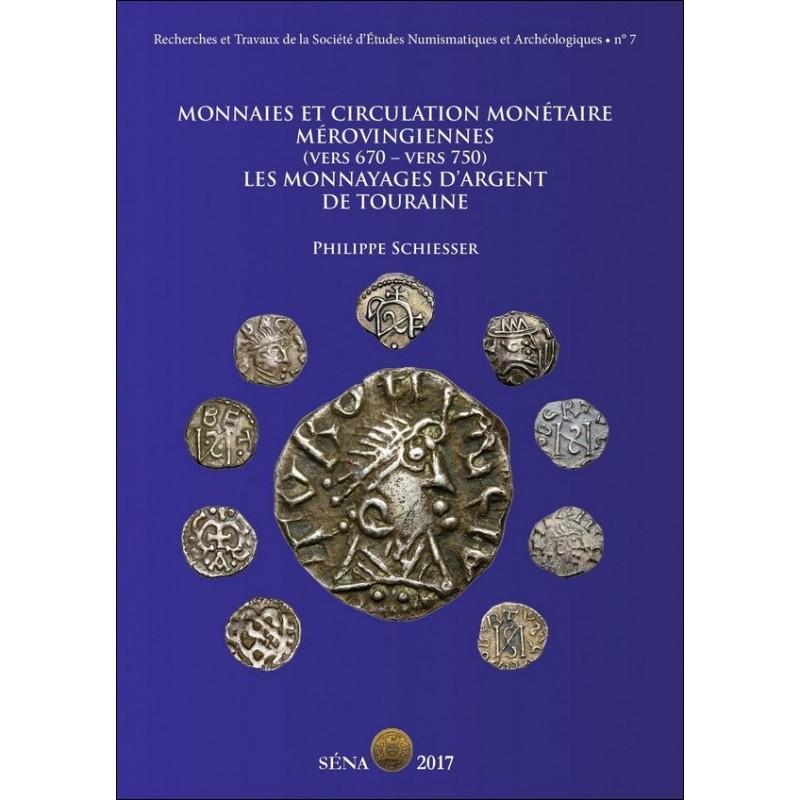 Philippe Schiesser - Monnaies et circulation monétaire mérovingienne