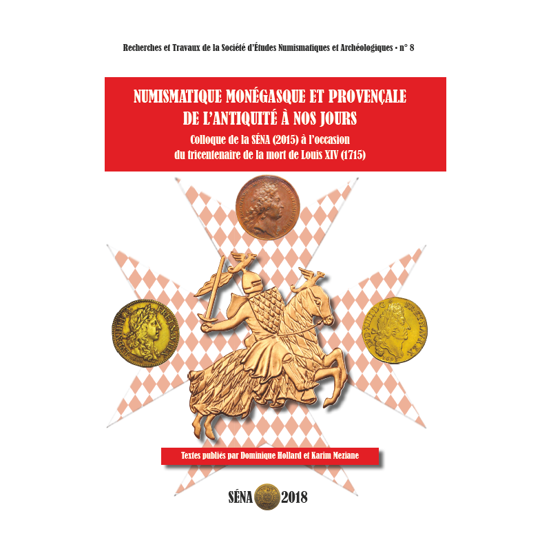 Numismatique Monégasque et Provençale de l'Antiquité à nos jours -Colloque de la SÉNA (2015)