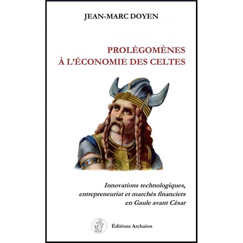 Jean Marc DOYEN - PROLÉGOMÈNES À L'ÉCONOMIE DES CELTES Prevente-jean-marc-doyen-rolegomenes-a-leconomie-des-celtes