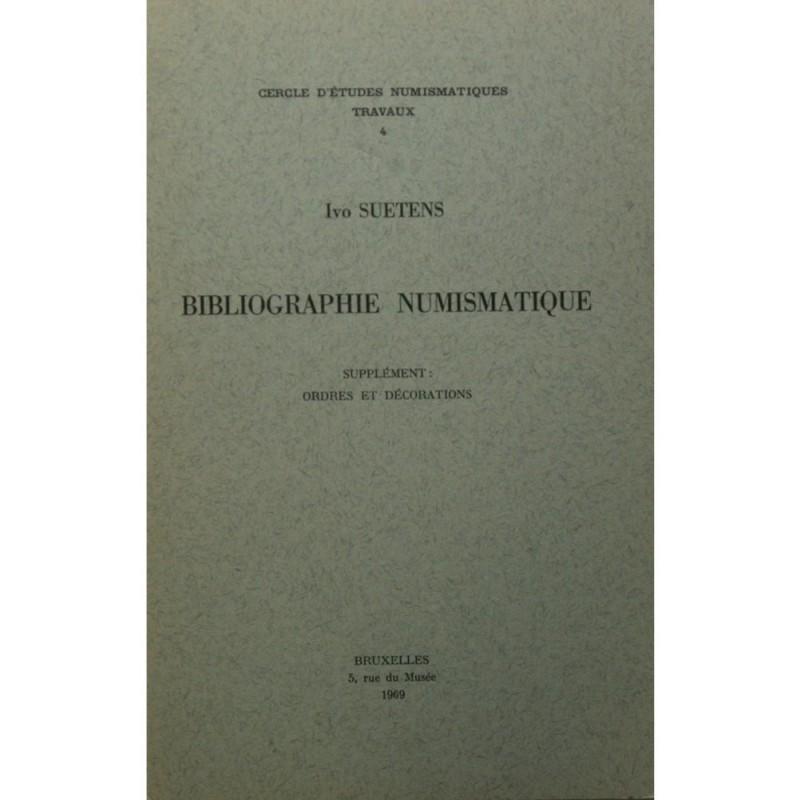 I. SUETENS, Bibliographie numismatique. Supplément : ordres et décorations I