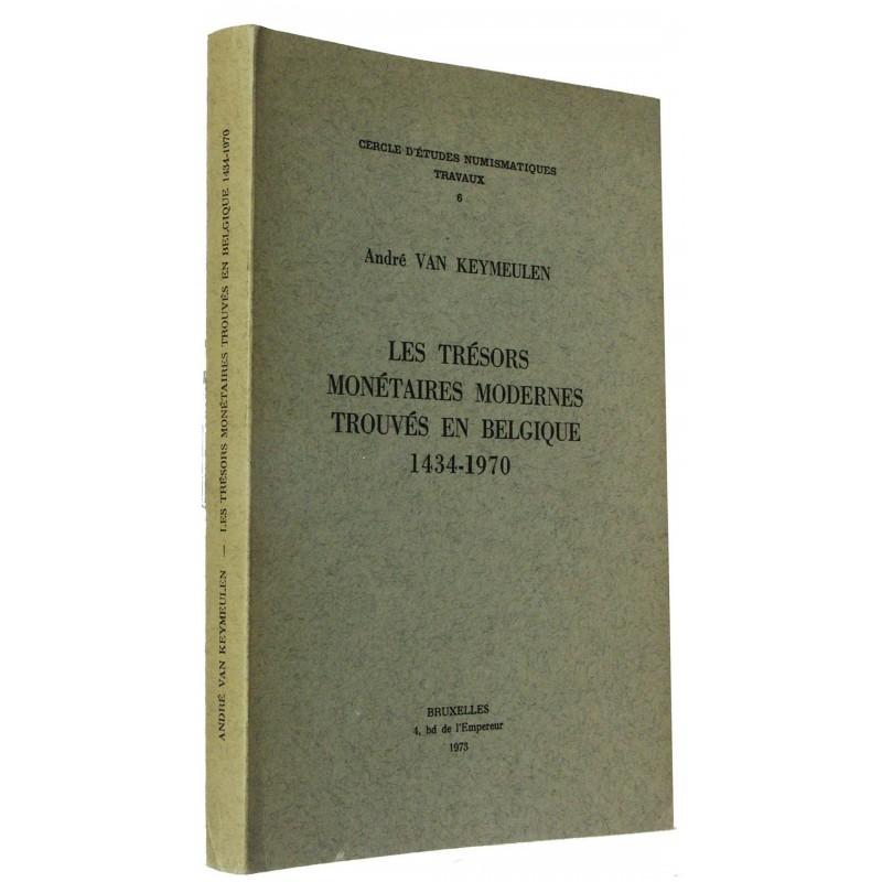 A. VAN KEYMEULEN, Les trésors monétaires modernes découverts en Belgique (1434-1970)