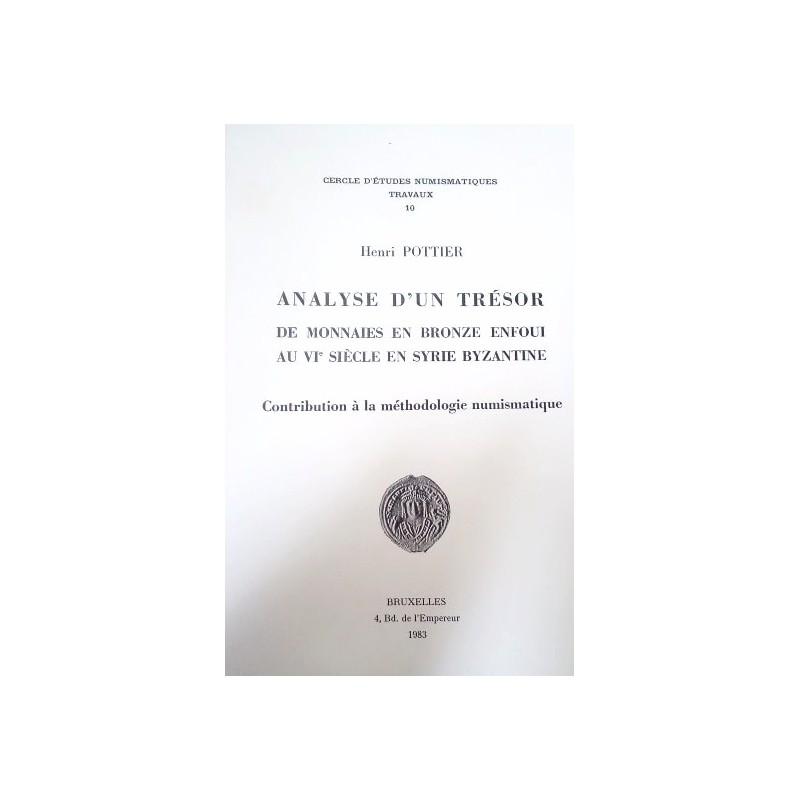 H. POTTIER, Analyse d'un trésor de monnaies en bronze enfoui au VIème siècle en Syrie byzantine