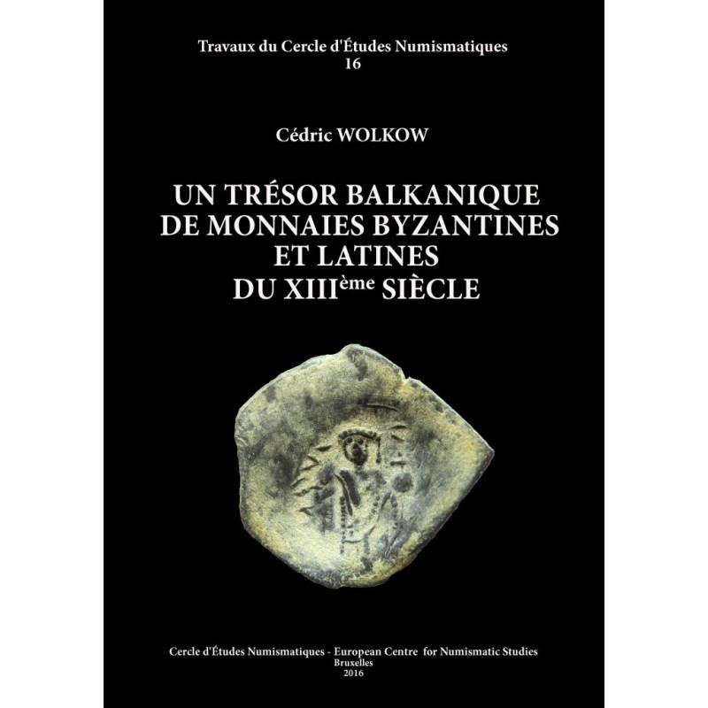 C. WOLKOW, Un trésor balkanique de monnaies byzantines et latines du XIIIe siècle