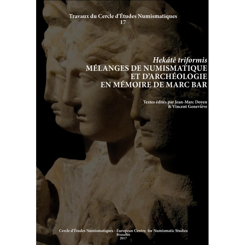J.-M. DOYEN & V. GENEVIÈVE (éd.), Hékátê triformis. Mélanges de numismatique et d'archéologie en mémoire de Marc Bar